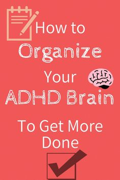 That ADHD brain needs a little help with getting organized in order to be more productive and accomplish the never ending to do list. These ADHD strategies do just that!