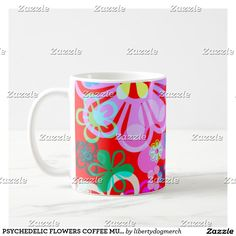 PSYCHEDELIC FLOWERS COFFEE MUGS - LIBERTY DOG STOR Treat Yourself, Make It Yourself, Design Your Kitchen, Decoration, Psychedelic, Photo Mugs, Liberty, Funny Jokes, Create Your Own
