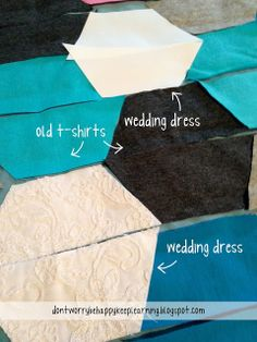 An extra special quilt made from the mother's wedding dress and old t-shirts from mom and dad, too.   Don't Worry. Be Happy. Keep Learning. the blog