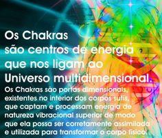 Os Chakras são portas dimensionais, existentes no interior dos corpos sutis, que captam e processam energia de natureza vibracional superior de modo que ela possa ser corretamente assimilada e utilizada para transformar o corpo físico.