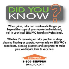 SERVPRO of Keene Did You Know? Deep Cleaning Specialists