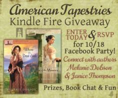 American Tapestries Kindle Fire Giveaway - ends 10/17. Winner announced at the Author Chat Party on 10/18. (Melanie Dobson and Janice Thompson)