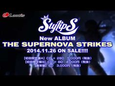 関連サイト◇『THE SUPERNOVA STRIKES/StylipS』PV