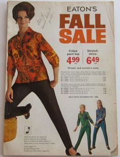 1968 Eaton s Fall Sale Catalog Vintage Shops, Retro Vintage, Vintage Style, Canadian Beer, Roaring Twenties, Magazine Articles, Stretch Pants, Vintage Pictures, Vintage Advertisements