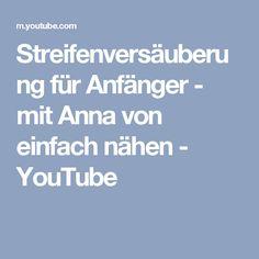 Streifenversäuberung für Anfänger - mit Anna von einfach nähen - YouTube
