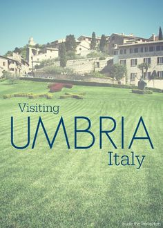 Visiting Umbria in Italy via @insidetravellab