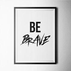 Be Brave - Northshire Art Prints