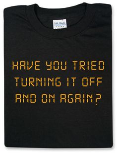 IT Crowd shirt. Need this!