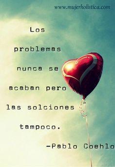 """""""Los problemas nunca se acaban, pero las soluciones tampoco"""" #soluciones #inspiracion"""