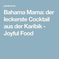 Bahama Mama: der leckerste Cocktail aus der Karibik - Joyful Food