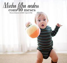{Desenvolvimento do Bebê} Minha Filha Andou Com 10 Meses