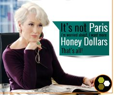 The Devils wear Prada but they also want Honey Dollars!