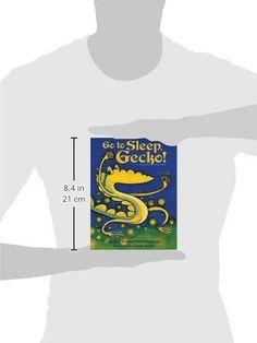 Go To Sleep, Gecko!: A Balinese Folktale