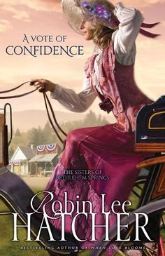 The Sisters of Bethlehem Springs: A Vote of Confidence (Book One) | Robin Lee Hatcher #Inspirational