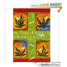 The Four Agreements (A Practical Guide to Personal Freedom) - One of my all time favorites - Amazon