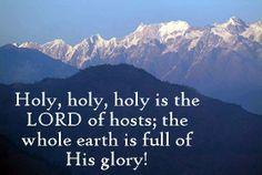 Isaiah 6:3   https://www.facebook.com/photo.php?fbid=10152348618398259