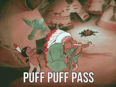 puff puff pass vintage weed 420 native american