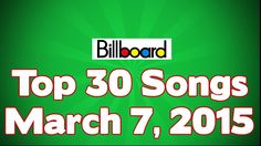 Top 30 songs Of The Week ★ March 7, 2015 | HD ✔