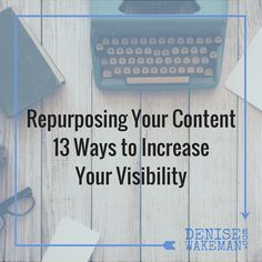 Repurposing your content increases your return on time investment, creating more uses for what you've created. Includes checklist with 13 ways to repurpose your blog posts.