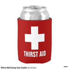Thirst Aid Funny Can Cooler. Cool Gift Ideas.