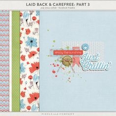 Laid Back & Carefree: Part 3 freebie mini kit from Pixels and Company