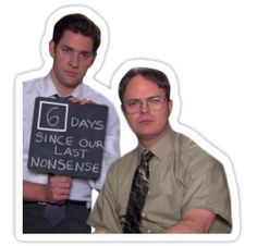 6 days since our last nonsense - the office Sticker Meme Stickers, Tumblr Stickers, The Office Stickers, Laptop Stickers, Dwight And Jim, The Office Show, Office Tv, Office Memes, Office Quotes
