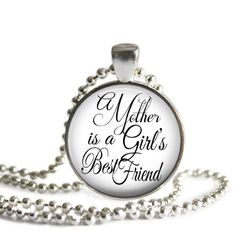SALE Pendant   A Mother is a girls best friend  Gift for