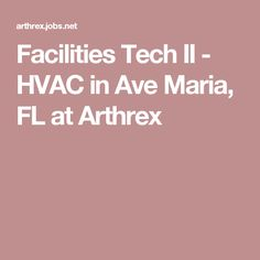 Facilities Tech Ii Hvac In Ave Maria Fl At Arthrex Jobs In Florida Hvac Facility