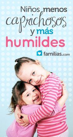 Niños menos caprichosos y más humildes