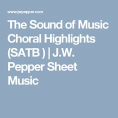 The Sound of Music Choral Highlights (SATB) | J.W. Pepper Sheet Music