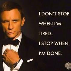 I don't stop when I'm tired ... I stop when I'm done ... #thedamien #dancingwithdamien #dancequotes #dancesportquotes #ballroomdancingquotes #ballroomdancing #ballroomdancers #ballroomdancer #ballroomdance #dancesportdancers #dancing #dancers #dancer #dance #jamesbond #danielcraig #jamesbondquotes #danielcraigquotes