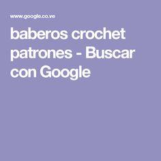 baberos crochet patrones - Buscar con Google