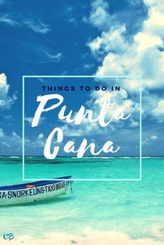 Going to Punta Cana? There is a myriad of things you could do while you're there, but here are just some of the highlights (according to me, at least).