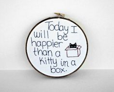 {today i will be happier than a cat in a box}