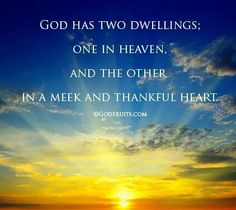 God has 2 dwellings...