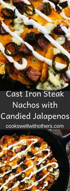 Cast Iron Steak Nachos with Candied Jalapenos - Cooks Well With Others Steak Appetizers, Yummy Appetizers, Appetizer Recipes, Steak Toppings, Steak Nachos, Cast Iron Steak, Steak With Blue Cheese, Candied Jalapenos, Camping Dishes