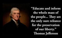 Educate and Inform the Whole Mass of the People. Wall Quote THOMAS JEFFERSON