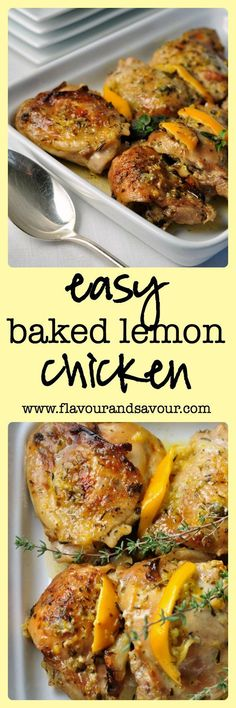 Easy Baked Lemon Chicken. This easy chicken dish will have you dreaming of the sun-drenched Mediterranean! Simply mix up a little olive oil, garlic, lemon and herbs in a saucepan, pour into a baking dish, place the chicken on top and bake in the oven. That's it! The skin turns out nicely browned and crispy, and there is no risk of it coming off and sticking to your skillet.
