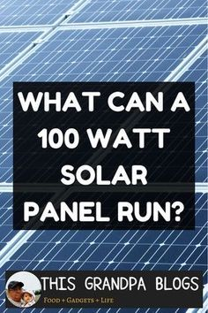 What Can A 100 Watt Solar Panel Run A Look At A Small System 100 Watt Solar Panel Solar Panels Solar Power Diy