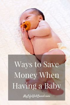 Baby on a Budget: Ways to save money when you have a baby from Heather Brown of MyLifeWellLoved.com // Baby on a Budget // Tips to prepare for baby