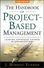 Handbook of Project-based Management: Leading Strategic Change in Organizations
