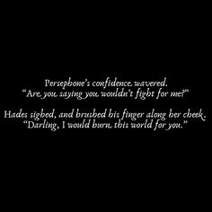 Hades x Persephone - - Poem Quotes, Words Quotes, Life Quotes, Sayings, Greek Gods And Goddesses, Greek And Roman Mythology, Greek Mythology Quotes, Pretty Words, Beautiful Words