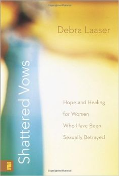 Shattered Vows: Hope and Healing for Women Who Have Been Sexually Betrayed: Debra Laaser: 9780310273943: Amazon.com: Books