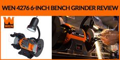 WEN 4276 6-Inch Bench Grinder Review Powers Of 2, Bench Grinder, Sharpening Tools, Flexible Working, Work Lights, 6 Inches, Outdoor Power Equipment, Garden Tools