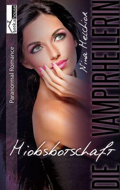 """""""Hiobsbotschaft - Die Vampirheilerin 2"""" von Nina Melchior ab September 2015 im bookshouse Verlag. www.bookshouse.de/buecher/Hiobsbotschaft___Die_Vampirheilerin_2/"""