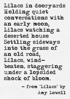 'Lilacs' by Amy Lowell April Poems, Flower Poem, Pansies, Lilacs, Garden Quotes, First Love, My Love, All Things Purple, Purple Lilac
