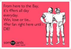 Win or lose 49ers Fans, Nfl 49ers, Forty Niners, Something To Remember, Win Or Lose, Sports Photos, San Francisco 49ers, Funny Quotes, Faith