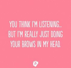 Hahahah! Esthetician/Makeup Artist humor!