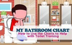 HOW TO USE THE THEMED BATHROOM CHART? TOILET TRAINING