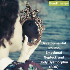 Developmental Trauma, Emotional Neglect, and Body Dysmorphia (BDD) #trauma #bodydysmorphia #BodyDysmorphicDisorder